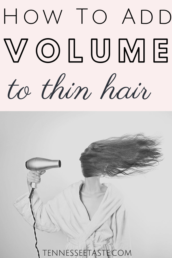 How to Add Volume to Thin Hair