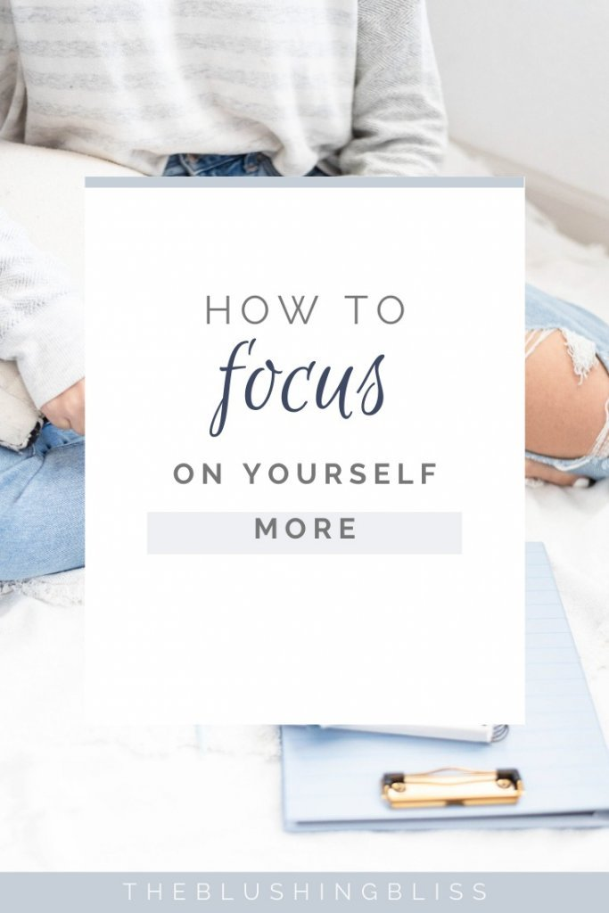 what does focusing on yourself mean?
