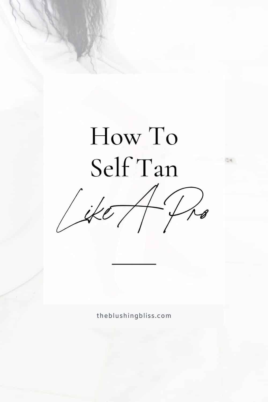 how do I prepare my skin for self tanner?