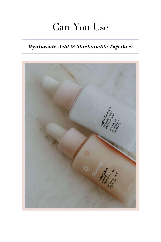 using niacinamide and hyaluronic acid