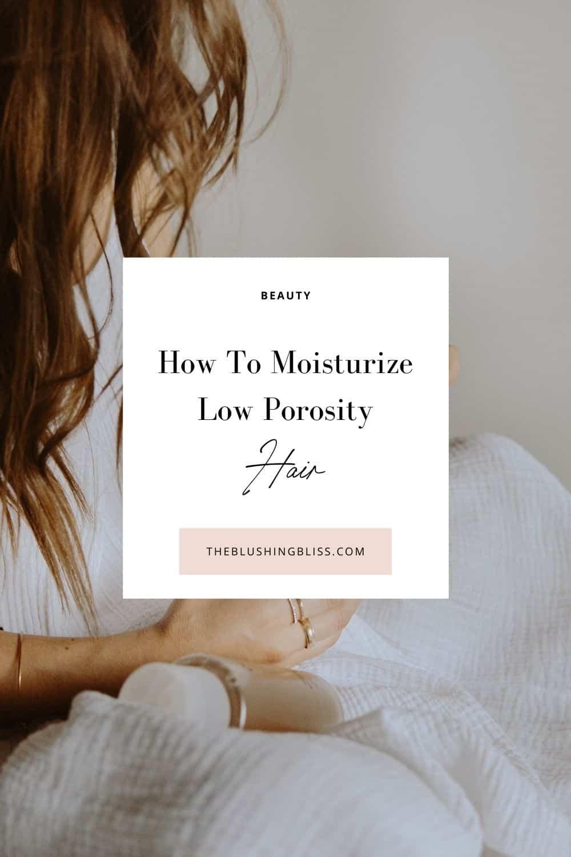 moisturizing low porosity hair tips